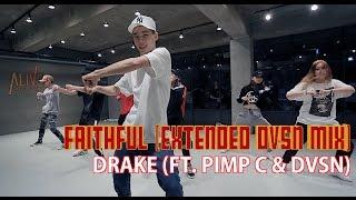 FAITHFUL(EXTENDED DVSN MIX ) - DRAKE(FEAT.PIMP C & DVSN ) /DORI CHOREOGRAPHY
