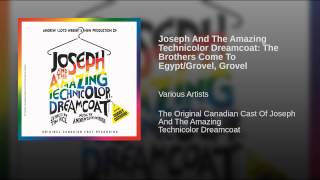 Joseph And The Amazing Technicolor Dreamcoat: The Brothers Come To Egypt/Grovel, Grovel