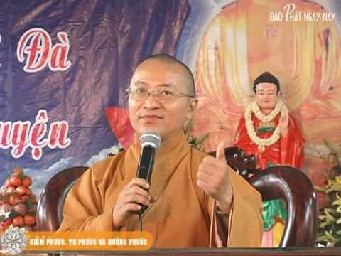 Kiệm phước, tu phước và hưởng phước (18/12/2010) Thích Nhật Từ