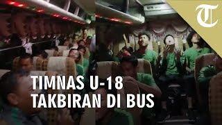 VIDEO: Pemain Timnas U-18 Takbiran di Dalam Bus saat Ikuti Ajang Piala AFF U-18 di Vietnam