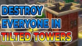 HOW TO DESTROY EVERYONE AT TILTED TOWERS - Fortnite Best Win Tips