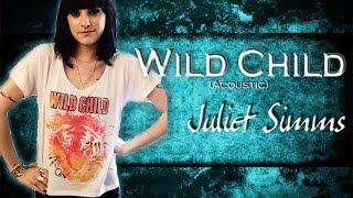 Wild Child (Acoustic) - Juliet Simms Lyrics