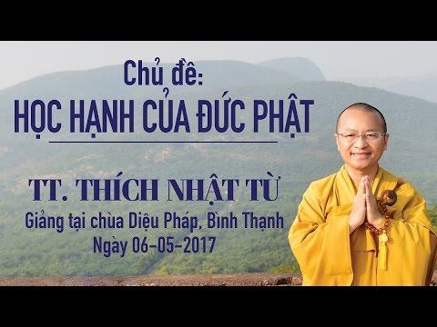 Học hạnh của Đức Phật - TT. Thích Nhật Từ