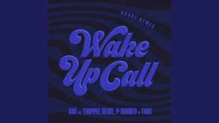 Wake Up Call (feat. Trippie Redd, Tobi & P Money) (Yoshi Remix)