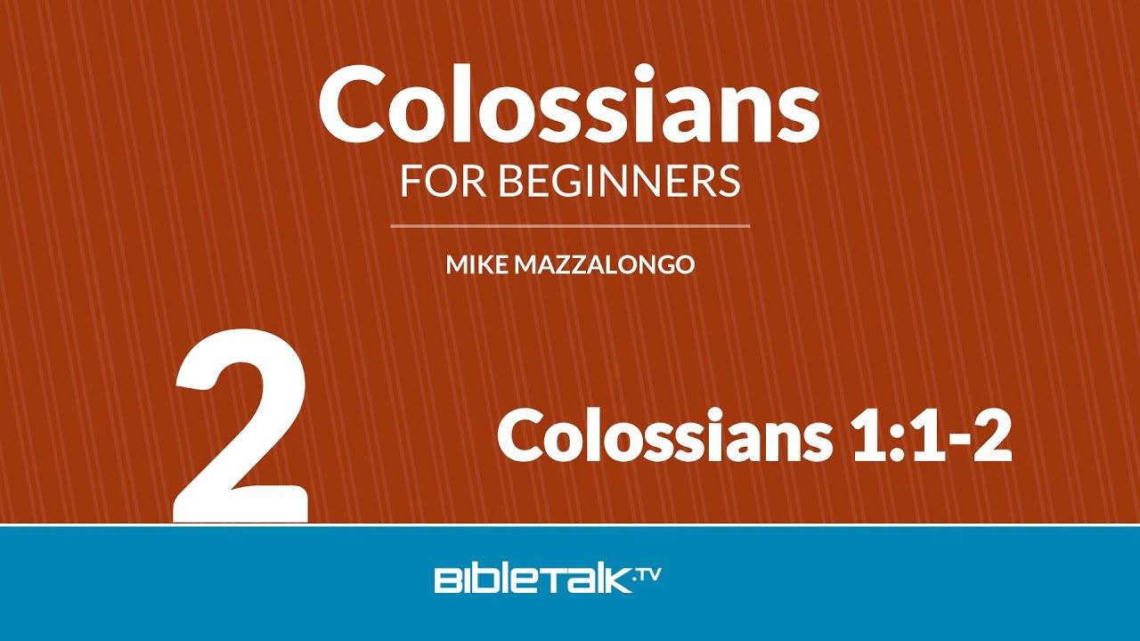 2. Colossians 1:1-2
