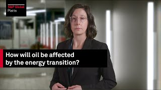 How will oil be affected by the energy transition?