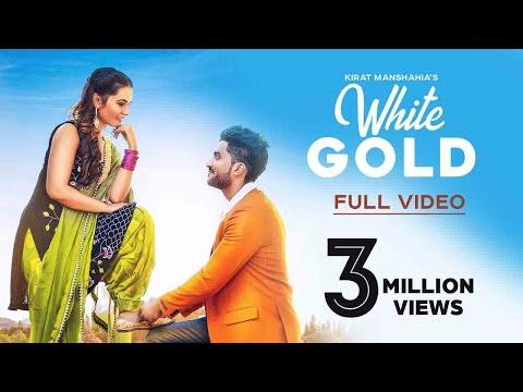 White Gold | (Full HD  ) | Kirat Manshahia  | New Punjabi Songs 2019 | Latest Punjabi Songs