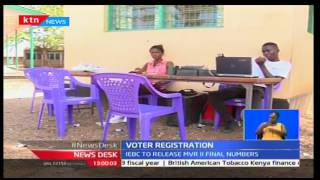 IEBC is set to release final figures of the mass voter registration process