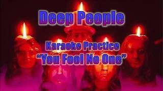 Deep People Karaoke Practice: You Fool No One