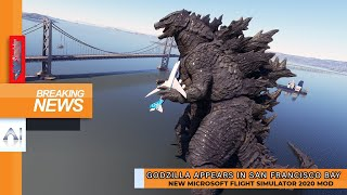Breaking News Godzilla in San Francisco Microsoft Flight Simulator King of the Monsters Mod 2020