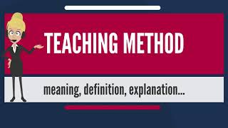 What is TEACHING METHOD? What does TEACHING METHOD mean? TEACHING METHOD meaning & explanation