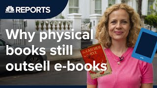 Why physical books still outsell e-books | CNBC Reports