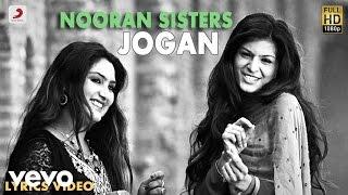 Nooran Sisters - Jogan | Naina Di Gal | Lyric Video - YouTube