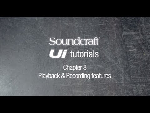 Soundcraft Ui Series Tutorial Chapter 8: USB playback and recording