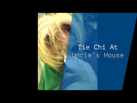 Tie Chi at Uncle's House [September 26, 2014]