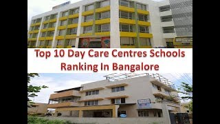 Top 10 Day Care Centres Schools Ranking In Bangalore