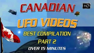 Canadian UFO's - PART 2 - BEST Compilation over 15 minutes
