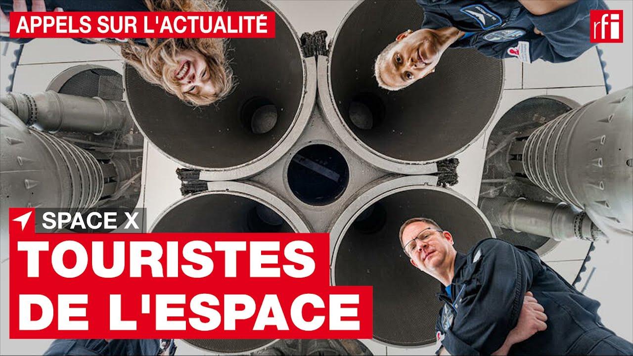 Space X : premiers touristes de l'espace • RFI
