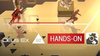 DEUS EX GO | Hands-On