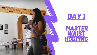 Day 1- Waist Hula Hooping Techniques
