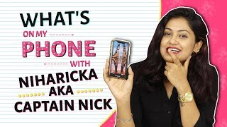 What's On My Phone With Niharicka Aka Captain Nick | Phone Secrets Revealed
