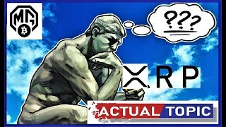 Is XRP Scam or Revolution?! [ACTUAL TOPIC]