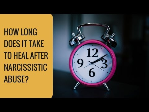How long does it take to heal after narcissistic abuse?