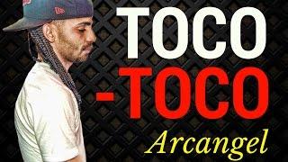 Arcangel - Toco Toco (Letra) 2017
