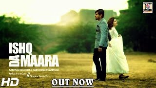 ISHQ DA MAARA - OFFICIAL VIDEO - SARMAD QADEER