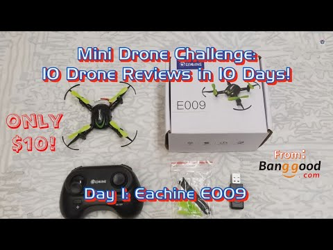 Mini Drone Review - Eachine E009 from Banggood