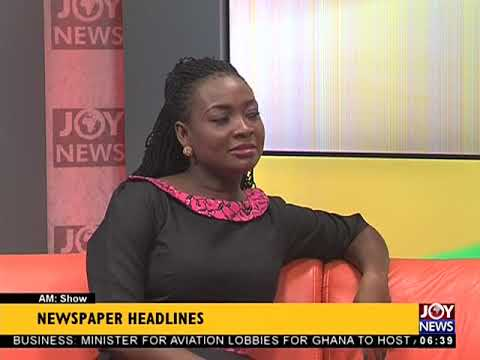 AM Show Newspaper Headlines on JoyNews (13-6-18)