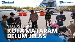 PPKM Level 4 Diperpanjang hingga 9 Agustus 2021, Status Kota Mataram Belum Ada Kepastian