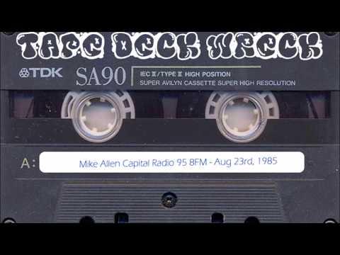 Mike Allen – Capital Radio 95.8FM – Aug 23rd 1985 (restored)