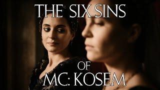 The six sins of Kosem Sultan