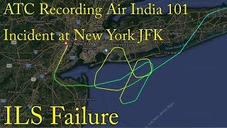 ATC RECORDING Air India 101 incident at New York JFK Airport ILS Failure