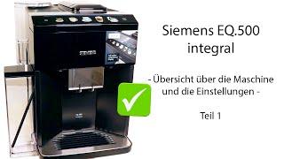 Testbericht Siemens EQ500 - Vorstellung des Kaffeevollautomatens