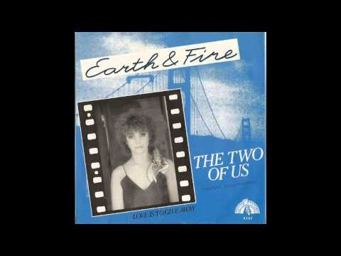 Earth & Fire - The Two Of Us