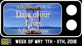Days Of Our Lives for May 7th - May 11th, 2018 Review w/ Kevin Spirtas | AfterBuzz TV
