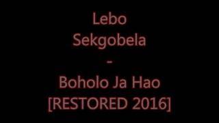 Lebo Sekgobela - Boholo Ba Hao [RESTORED 2016]