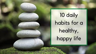Daily Habits for a Healthy, Happy Life