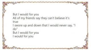 Chris LeDoux - I Would for You Lyrics