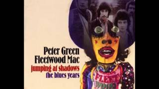 Peter Green & Fleetwood Mac - Jumping At Shadows