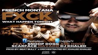 French Montana - Fuck What Happens Tonight ft. Snoop Dogg, Ace Hood, Scarface, Mavado & DJ Khaled