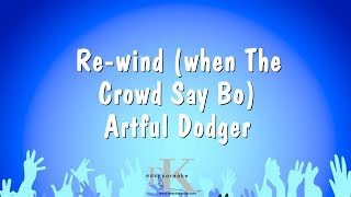 Re-wind (when The Crowd Say Bo) - Artful Dodger (Karaoke Version)