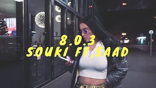 Souki Ft. Saad   8.0.3 (Clip Officiel)