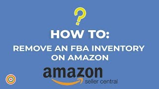 How to Remove an FBA Inventory on Amazon Seller Central - E-commerce Tutorials