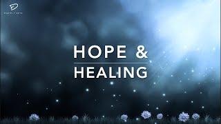 Hope & Healing - 3 Hour Peaceful Music | Meditation Music | Deep Prayer Music | Time Alone With God