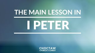 The Main Lesson in I Peter