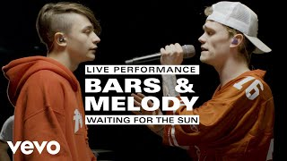 Bars and Melody - Waiting For The Sun - Live Performance | Vevo
