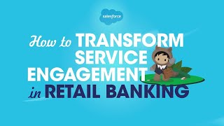 How to Transform Service Engagement in Retail Banking
